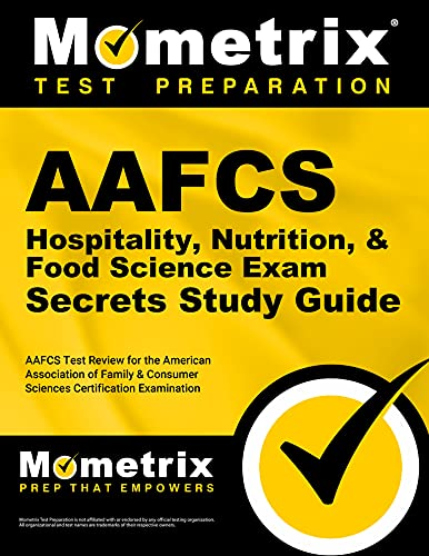 9781627330183: AAFCS Hospitality, Nutrition, & Food Science Exam Secrets Study Guide: AAFCS Test Review for the American Association of Family & Consumer Sciences Certification Examination
