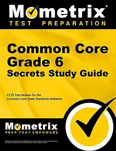 9781627330305: Common Core Grade 6 Secrets Study Guide: CCSS Test Review for the Common Core State Standards Initiative