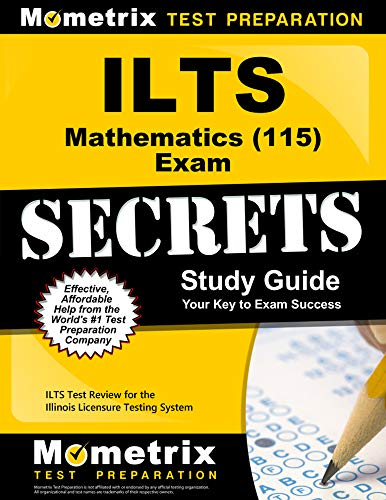 9781627330794: ILTS Mathematics (115) Exam Secrets Study Guide: ILTS Test Review for the Illinois Licensure Testing System