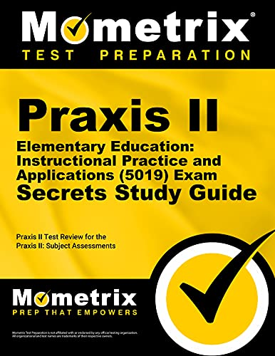 Praxis II Elementary Education: Instructional Practice and: Team, Praxis II