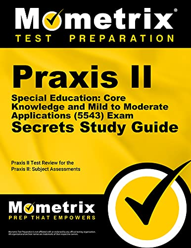 9781627331579: Praxis II Special Education: Core Knowledge and Mild to Moderate Applications (5543) Exam Secrets Study Guide: Praxis II Test Review for the Praxis II: Subject Assessments