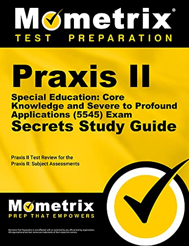 9781627331586: Praxis II Special Education: Core Knowledge and Severe to Profound Applications (5545) Exam Secrets Study Guide: Praxis II Test Review for the Praxis ... Assessments (Mometrix Secrets Study Guides)