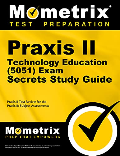 9781627331623: Praxis II Technology Education (5051) Exam Secrets Study Guide: Praxis II Test Review for the Praxis II: Subject Assessments