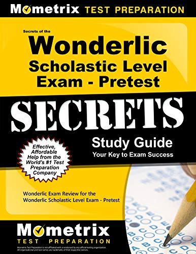 9781627331708: Secrets of the Wonderlic Scholastic Level Exam - Pretest Study Guide: Wonderlic Exam Review for the Wonderlic Scholastic Level Exam - Pretest (Mometrix Secrets Study Guides)
