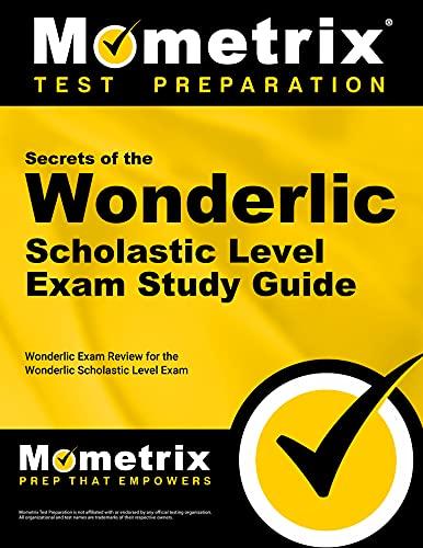 9781627331715: Secrets of the Wonderlic Scholastic Level Exam Study Guide: Wonderlic Exam Review for the Wonderlic Scholastic Level Exam (Mometrix Secrets Study Guides)