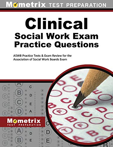 Clinical Social Work Exam Practice Questions: ASWB Practice Tests & Review for the Association ...