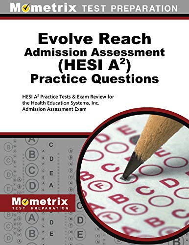 9781627332125: Evolve Reach Admission Assessment (HESI A2) Practice Questions: HESI A2 Practice Tests & Exam Review for the Health Education Systems, Inc. Admission Assessment Exam