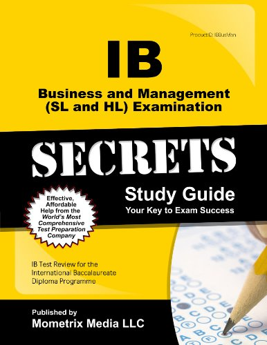 9781627337441: IB Business and Management (SL and HL) Examination Secrets Study Guide: IB Test Review for the International Baccalaureate Diploma Programme (Mometrix Secrets Study Guides)