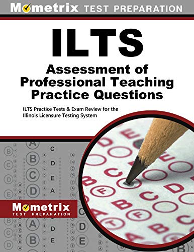 9781627337601: ILTS Assessment of Professional Teaching Practice Questions: ILTS Practice Tests & Exam Review for the Illinois Licensure Testing System