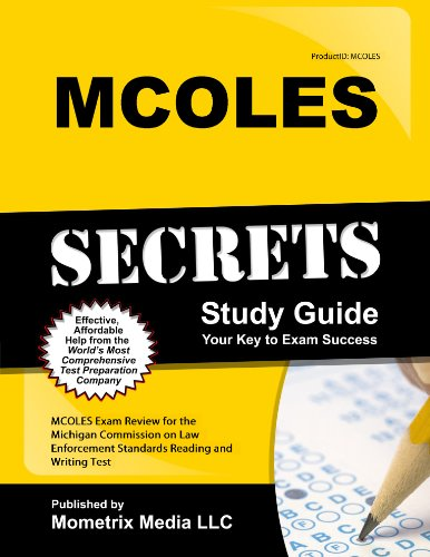 9781627337878: MCOLES Exam Secrets Study Guide: MCOLES Exam Review for the Michigan Commission on Law Enforcement Standards Reading and Writing Test (Mometrix Secrets Study Guides)