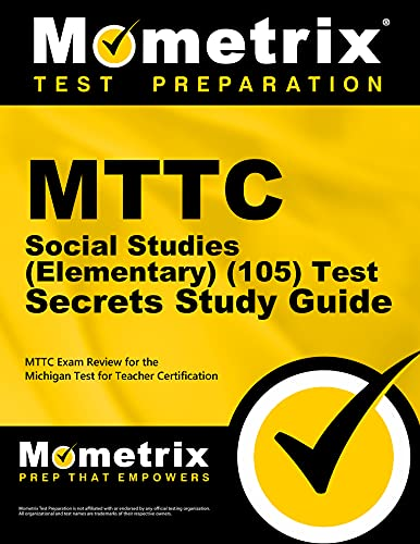 9781627338004: MTTC Social Studies (Elementary) (105) Test Secrets Study Guide: MTTC Exam Review for the Michigan Test for Teacher Certification (Secrets (Mometrix))