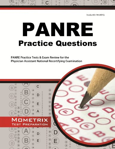 Panre Practice Questions: Panre Practice Tests and Exam Review for the Physician Assistant National...