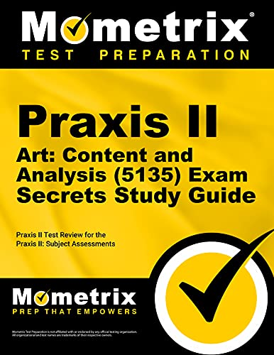 9781627339001: Praxis II Art: Content and Analysis (5135) Exam Secrets Study Guide: Praxis II Test Review for the Praxis II: Subject Assessments (Secrets (Mometrix))