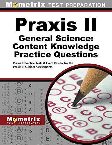 9781627339056: Praxis II General Science: Content Knowledge Practice Questions: Praxis II Practice Tests & Exam Review for the Praxis II: Subject Assessments