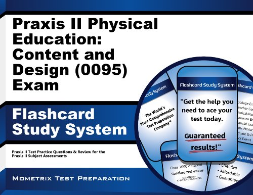 9781627339179: Praxis II Physical Education: Content and Design (5095) Exam Flashcard Study System: Praxis II Test Practice Questions & Review for the Praxis II: Subject Assessments (Cards)