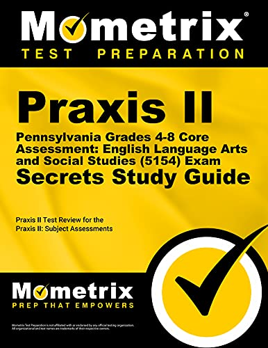 9781627339889: Praxis II Pennsylvania Grades 4-8 Core Assessment: English Language Arts and Social Studies (5154) Exam Secrets Study Guide: Praxis II Test Review for ... Assessments (Mometrix Secrets Study Guides)