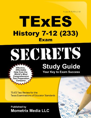 TExES History 7-12 (233) Secrets Study Guide: TExES Test Review for the Texas Examinations of ...