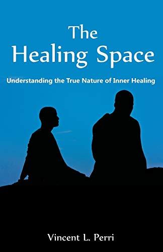 9781627340175: The Healing Space: Understanding the True Nature of Inner Healing