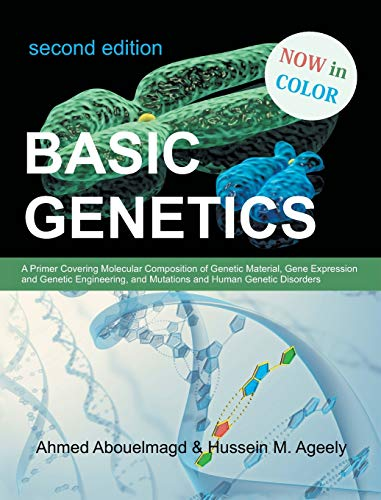 9781627341738: Basic Genetics: A Primer Covering Molecular Composition of Genetic Material, Gene Expression and Genetic Engineering, and Mutations an