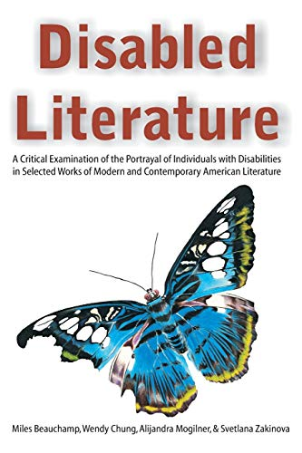 9781627345309: Disabled Literature: A Critical Examination of the Portrayal of Individuals with Disabilities in Selected Works of Modern and Contemporary American Literature