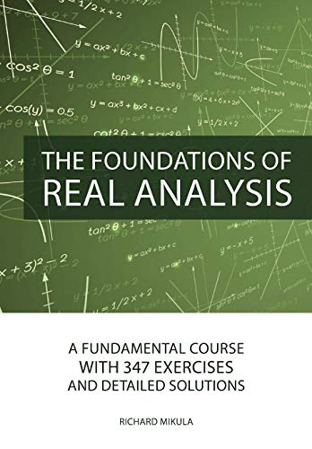 9781627345651: The Foundations of Real Analysis: A Fundamental Course with 347 Exercises and Detailed Solutions