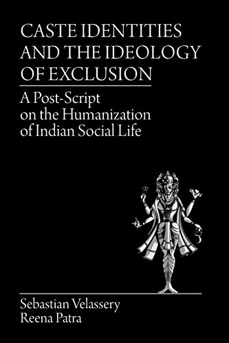 Caste Identities and the Ideology of Exclusion: Sebastain Velassery and