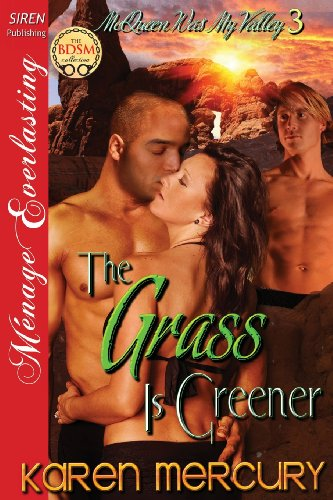 9781627400169: The Grass Is Greener [Mcqueen Was My Valley 3] (Siren Publishing Menage Everlasting)