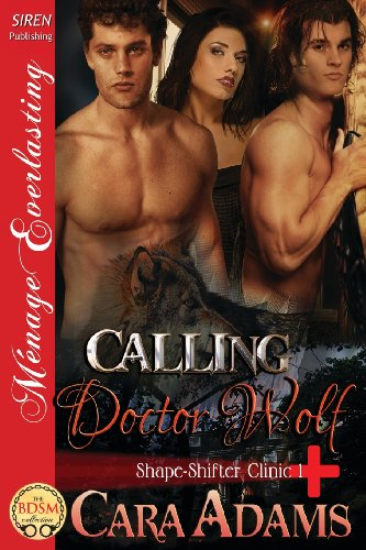 9781627400480: Calling Doctor Wolf [Shape-Shifter Clinic 1] (Siren Publishing Menage Everlasting)