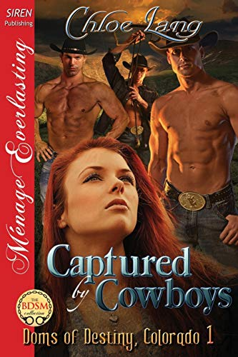 9781627400572: Captured by Cowboys [Doms of Destiny, Colorado 1] (Siren Publishing Menage Everlasting)
