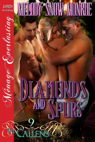 Diamonds and Spurs [The Callens 9] (Siren Publishing Menage Everlasting): Melody Snow Monroe