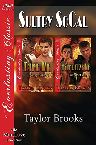 Sultry Socal Take Me: Hypnotize Me (Siren Publishing Everlasting Classic Manlove): Taylor Brooks