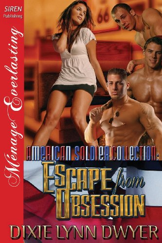 9781627401715: The American Soldier Collection: Escape from Obsession (Siren Publishing Menage Everlasting)