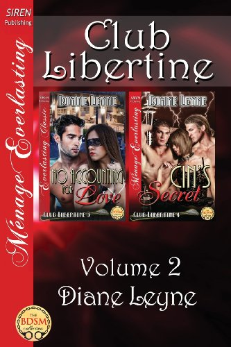 Club Libertine, Volume 2 No Accounting for Love: Cins Secret (Siren Publishing Menage Everlasting):...