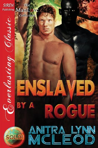 9781627402859: Enslaved by a Rogue [Sold! 9] (Siren Publishing Everlasting Classic Manlove)