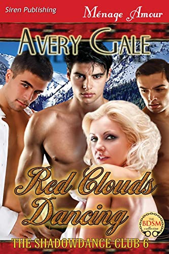 9781627403030: Red Clouds Dancing [The Shadowdance Club 6] (Siren Publishing Menage Amour)