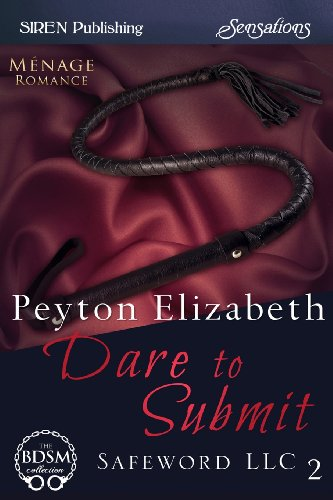 9781627403412: Dare to Submit [Safeword LLC 2] (Siren Publishing Sensations)
