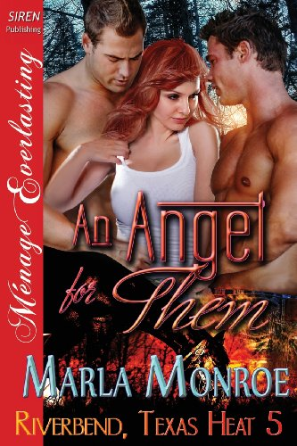 9781627403801: An Angel for Them [Riverbend, Texas Heat 5] (Siren Publishing Menage Everlasting) (Riverbend, Texas Heat - Siren Publishing Menage Everlasting)