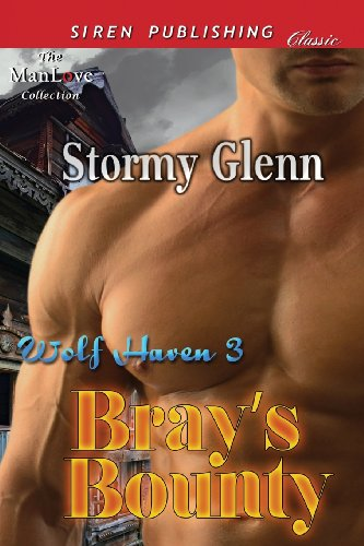 Brays Bounty Wolf Haven 3 (Siren Publishing Classic Manlove): Stormy Glenn