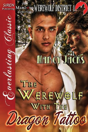 The Werewolf with the Dragon Tattoo [The Werewolf District 1] (Siren Publishing Everlasting Classic...