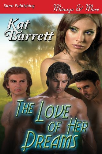 9781627405966: The Love of Her Dreams (Siren Publishing Menage and More)