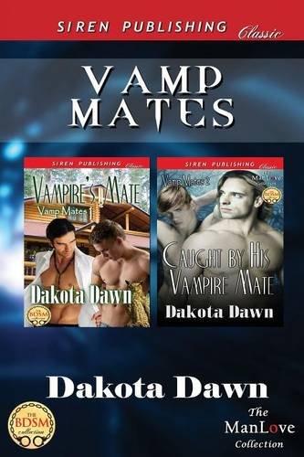 Vamp Mates Vampires Mate Caught by His Vampire Mate Siren Publishing Classic Manlove: Dakota Dawn