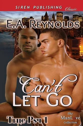 Cant Let Go True Psy 1 Siren Publishing Classic Manlove: E. a. Reynolds