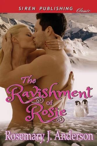 The Ravishment of Rosie Siren Publishing Classic: Rosemary J. Anderson