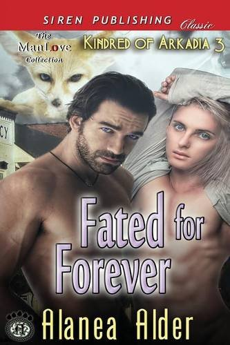 9781627409773: Fated for Forever [Kindred of Arkadia 3] (Siren Publishing Classic Manlove)