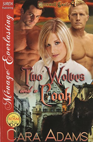 Two Wolves and a Cook [Werewolf Castle 4] (Siren Publishing Menage Everlasting) (Siren Publishing ...