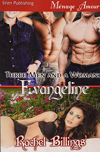 9781627415217: Three Men and a Woman: Evangeline (Siren Publishing Menage Amour)