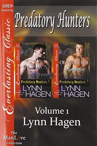 9781627415934: Predatory Hunters, Volume 1 [Alpha's Caress: Craving His Embrace] (Siren Publishing Everlasting Classic Manlove)