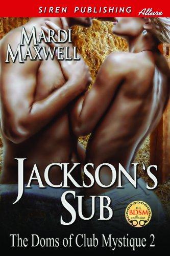 9781627416603: Jackson's Sub [The Doms of Club Mystique 2] (Siren Publishing Allure)