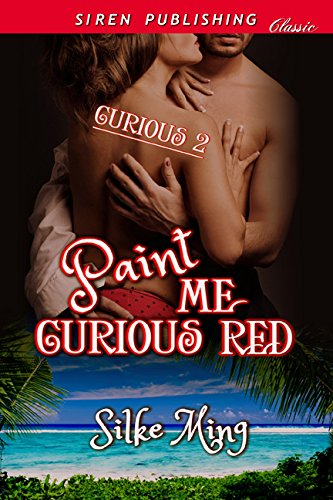 9781627416917: Paint Me Curious Red [Curious 2] (Siren Publishing Classic)