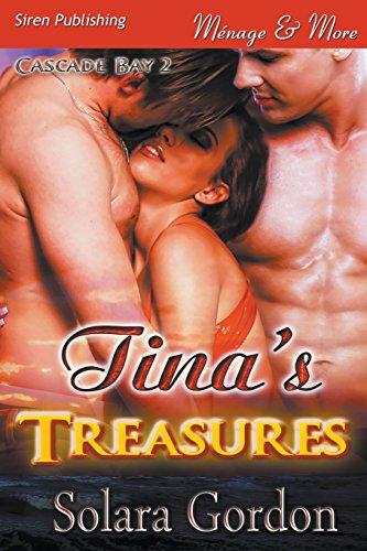 9781627418133: Tina's Treasures [Cascade Bay 2] (Siren Publishing Menage and More)